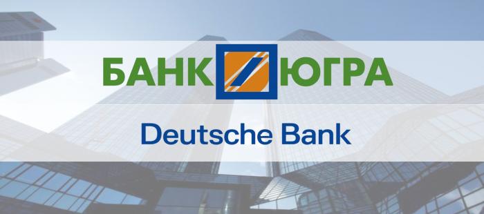 Bank Yugra and Deutsche Bank